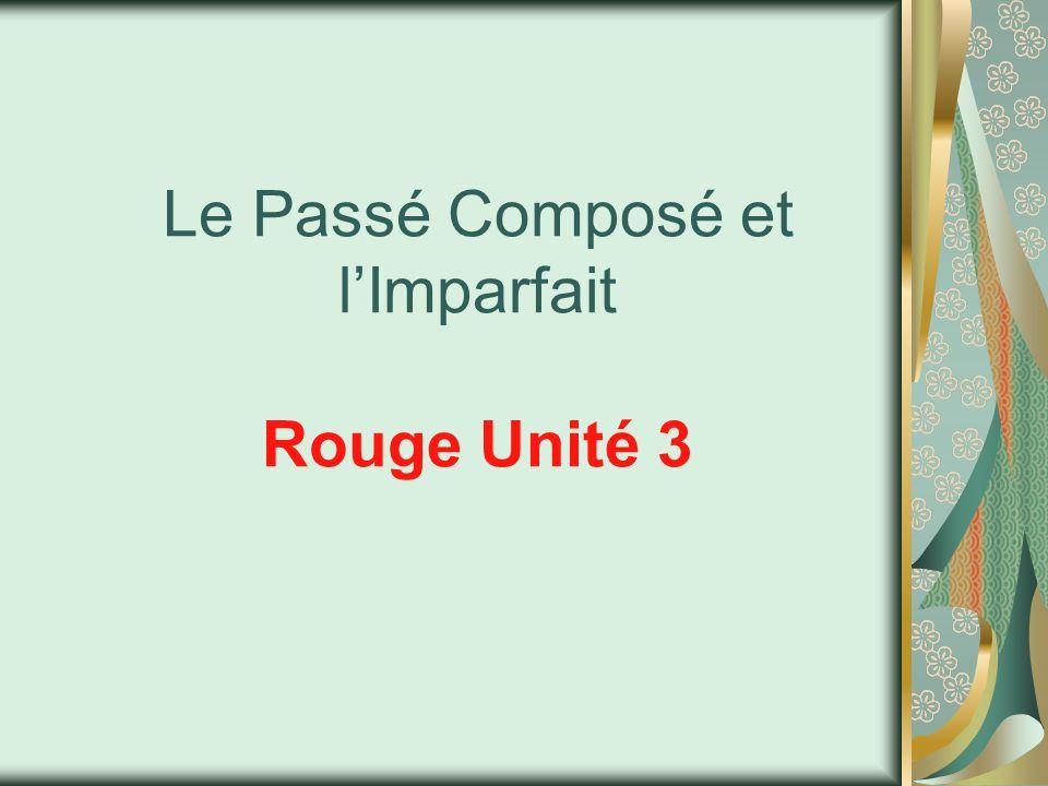 Le Passé Composé et lImparfait Rouge Unité 3