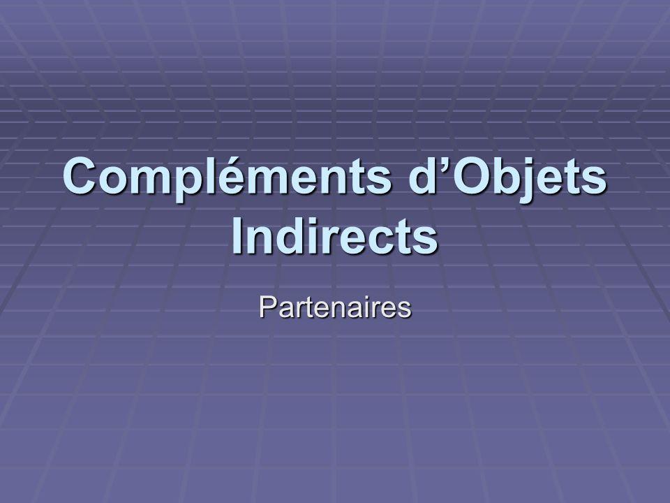 Compléments dObjets Indirects Partenaires