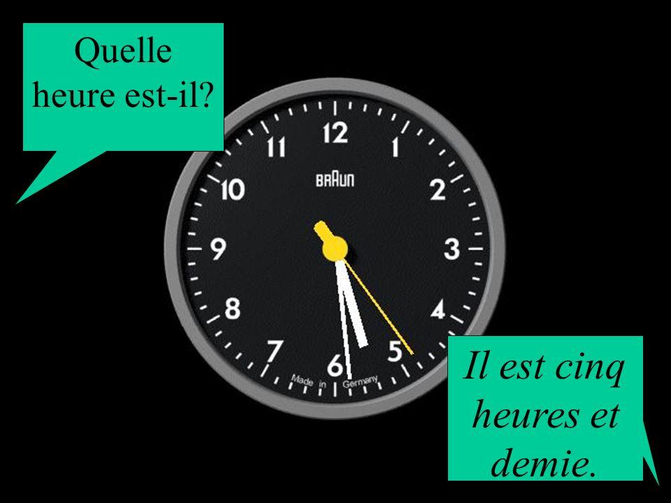 Quelle heure est-il? Il est sept heures et demie.