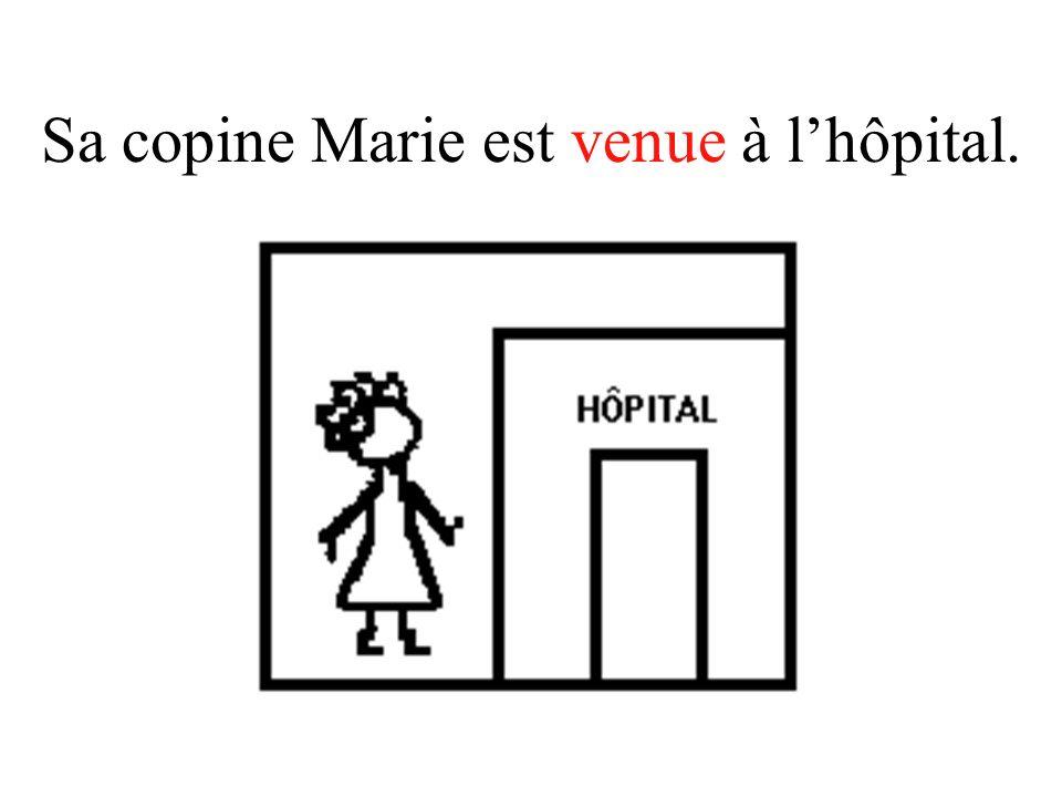 Sa copine Marie est venue à lhôpital.
