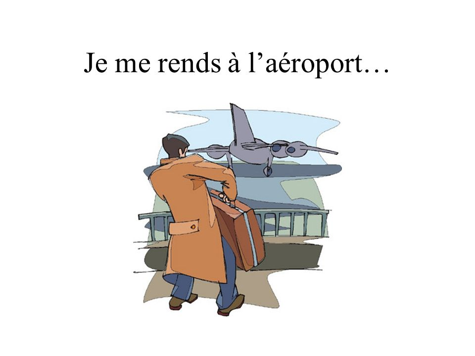 Je me rends à laéroport…