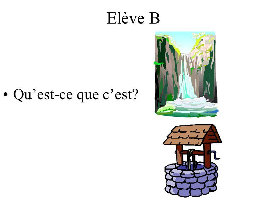 Elève B Quest-ce que cest