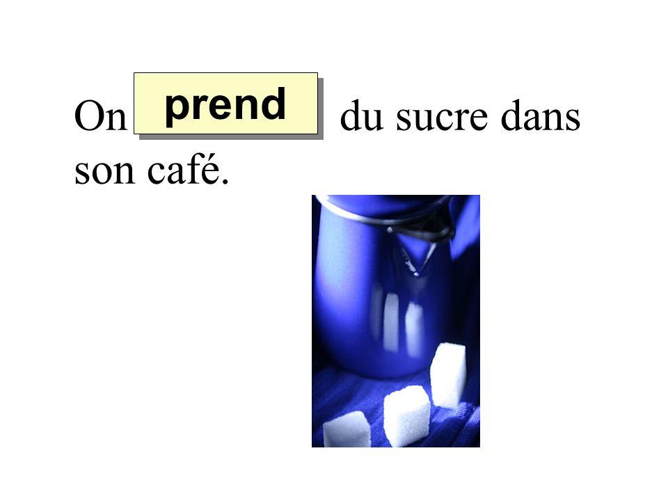 On du sucre dans son café. prend