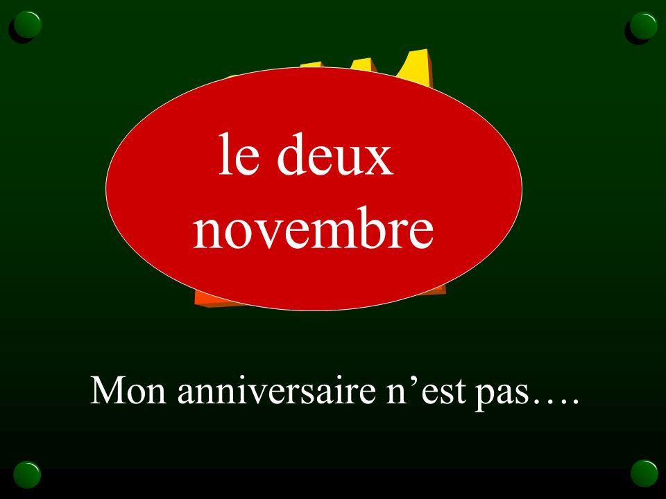 Mon anniversaire nest pas…. le deux novembre