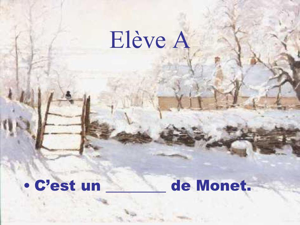 Elève A Cest un ________ de Monet.