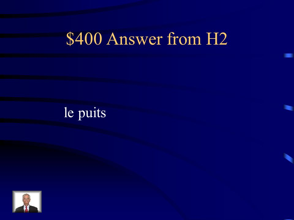 $400 Answer from H2 le puits