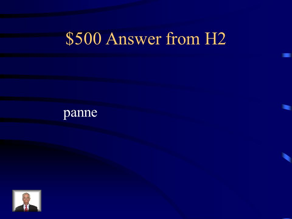 $500 Answer from H2 panne