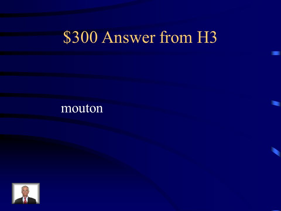 $300 Answer from H3 mouton