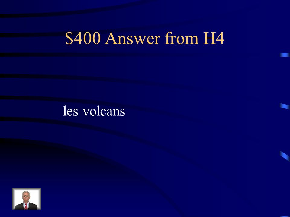 $400 Answer from H4 les volcans