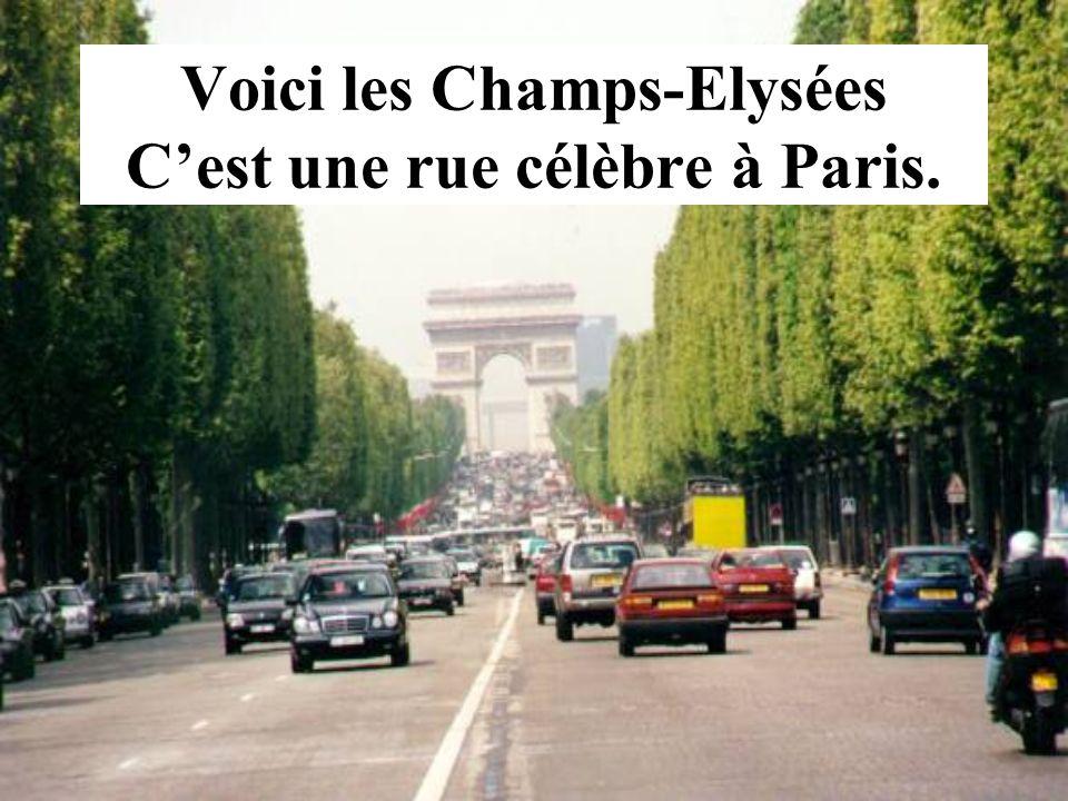 Voici les Champs-Elysées Cest une rue célèbre à Paris.