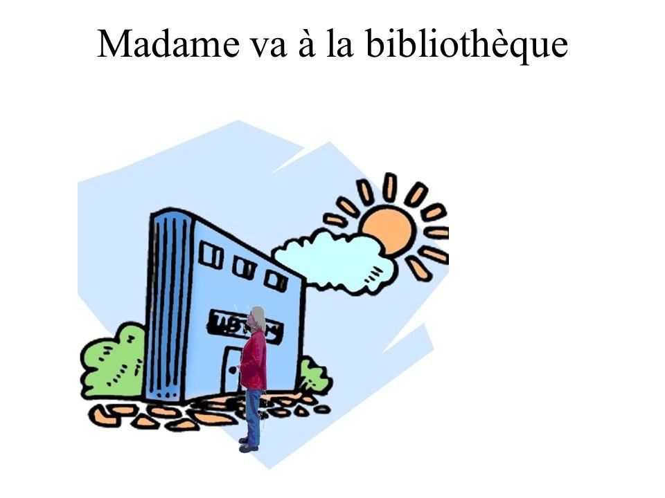 Madame va à la bibliothèque