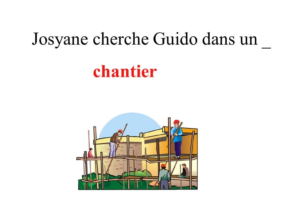 Josyane cherche Guido dans un _ chantier