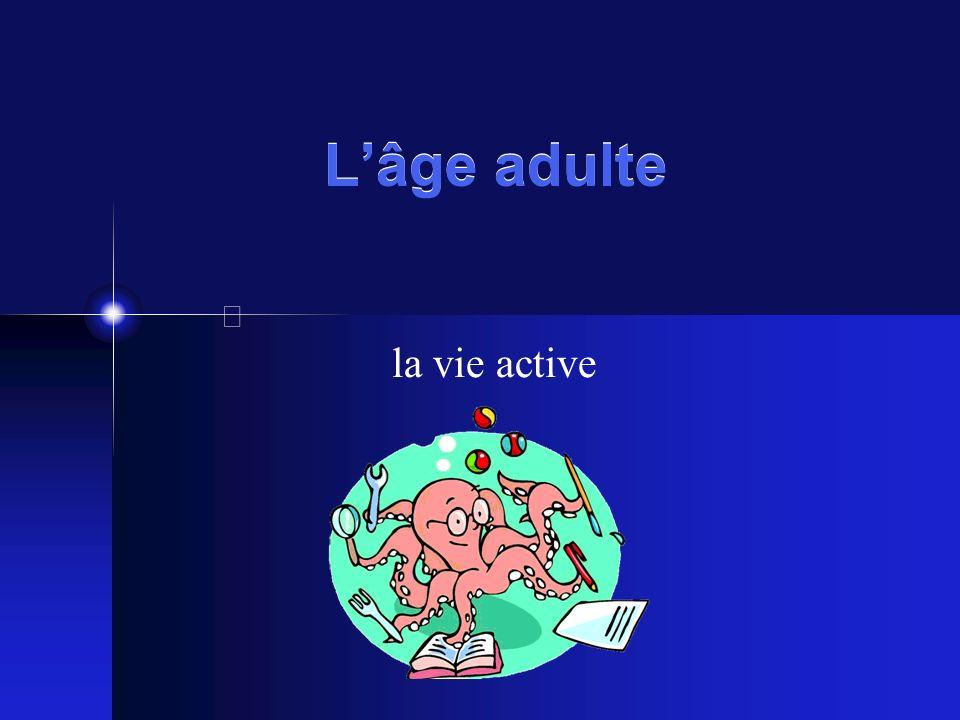 Lâge adulte la vie active