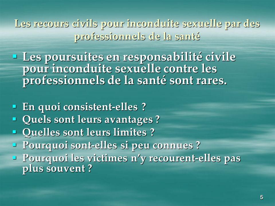 5 Les recours civils pour inconduite sexuelle par des professionnels de la santé Les poursuites en responsabilité civile pour inconduite sexuelle cont