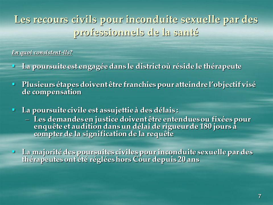 7 Les recours civils pour inconduite sexuelle par des professionnels de la santé En quoi consistent-ils? La poursuite est engagée dans le district où