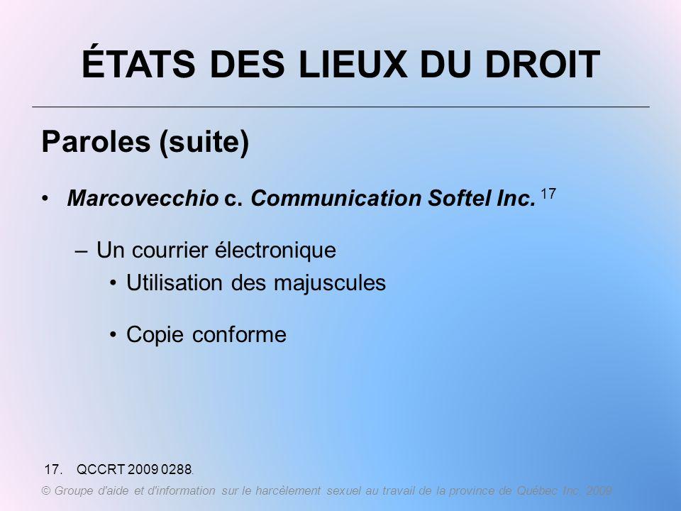 ÉTATS DES LIEUX DU DROIT Paroles (suite) Marcovecchio c. Communication Softel Inc. 17 –Un courrier électronique Utilisation des majuscules Copie confo