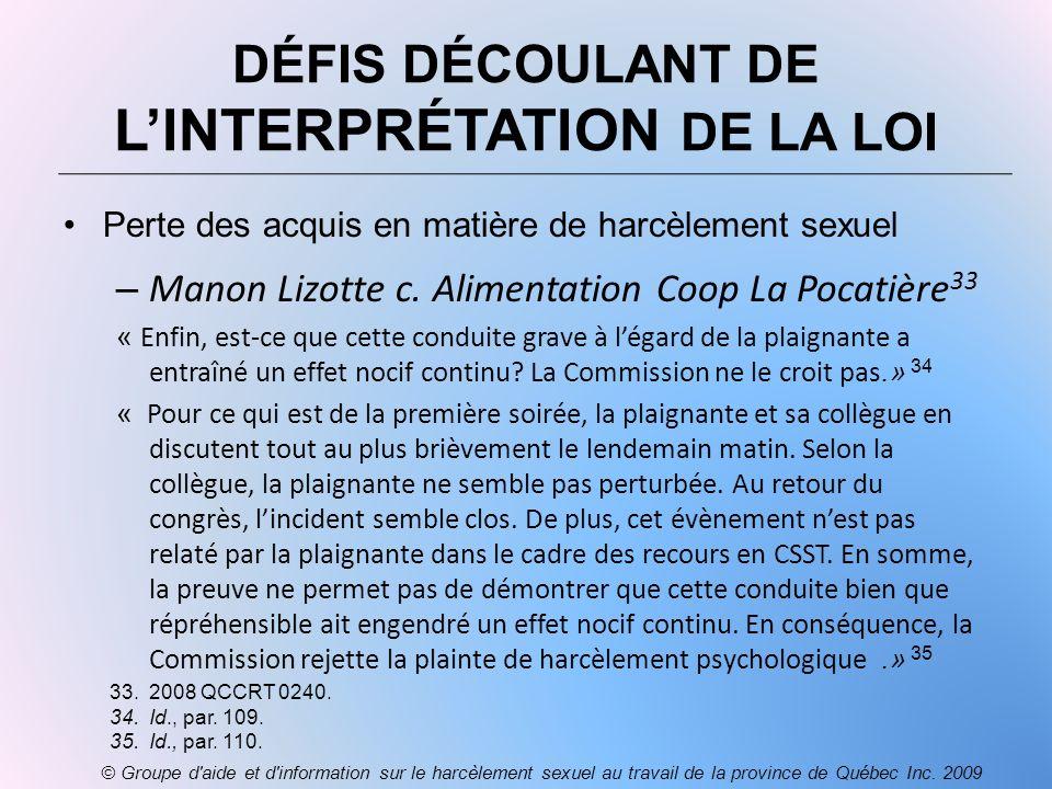 DÉFIS DÉCOULANT DE LINTERPRÉTATION DE LA LOI Perte des acquis en matière de harcèlement sexuel – Manon Lizotte c. Alimentation Coop La Pocatière 33 «