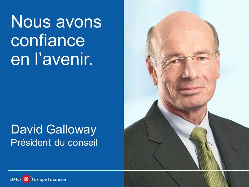David Galloway Président du conseil Nous avons confiance en lavenir.