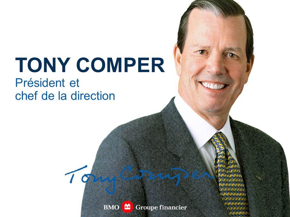 TONY COMPER Président et chef de la direction