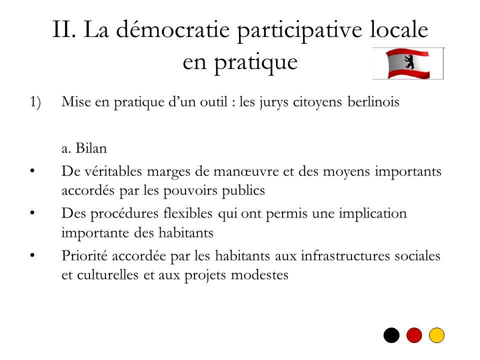 II. La démocratie participative locale en pratique 1)Mise en pratique dun outil : les jurys citoyens berlinois a. Bilan De véritables marges de manœuv