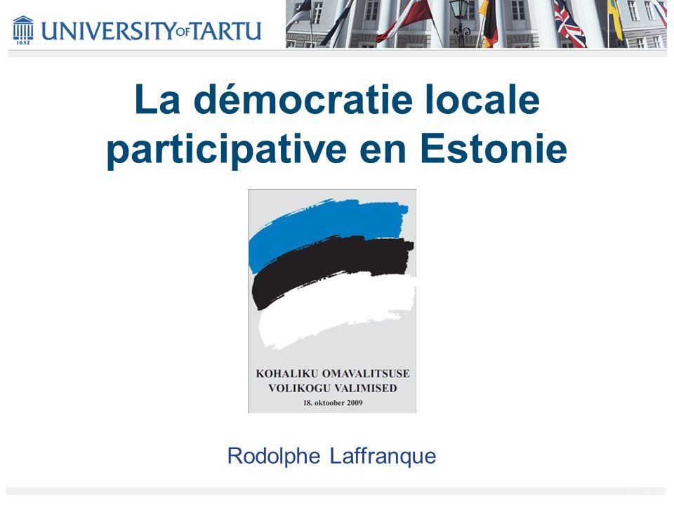La démocratie locale participative en Estonie Rodolphe Laffranque