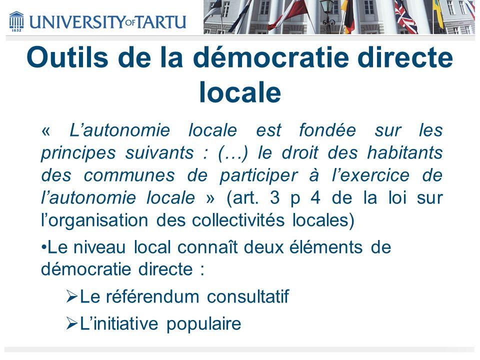 Outils de la démocratie directe locale « Lautonomie locale est fondée sur les principes suivants : (…) le droit des habitants des communes de participer à lexercice de lautonomie locale » (art.