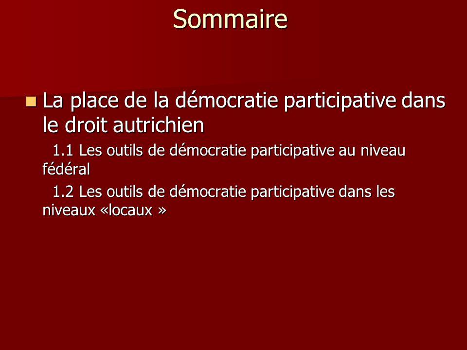 Sommaire La place de la démocratie participative dans le droit autrichien La place de la démocratie participative dans le droit autrichien 1.1 Les out