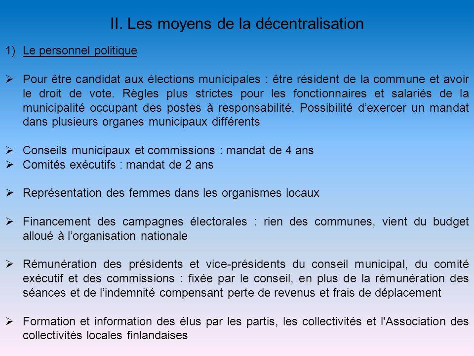 II. Les moyens de la décentralisation 1)Le personnel politique Pour être candidat aux élections municipales : être résident de la commune et avoir le
