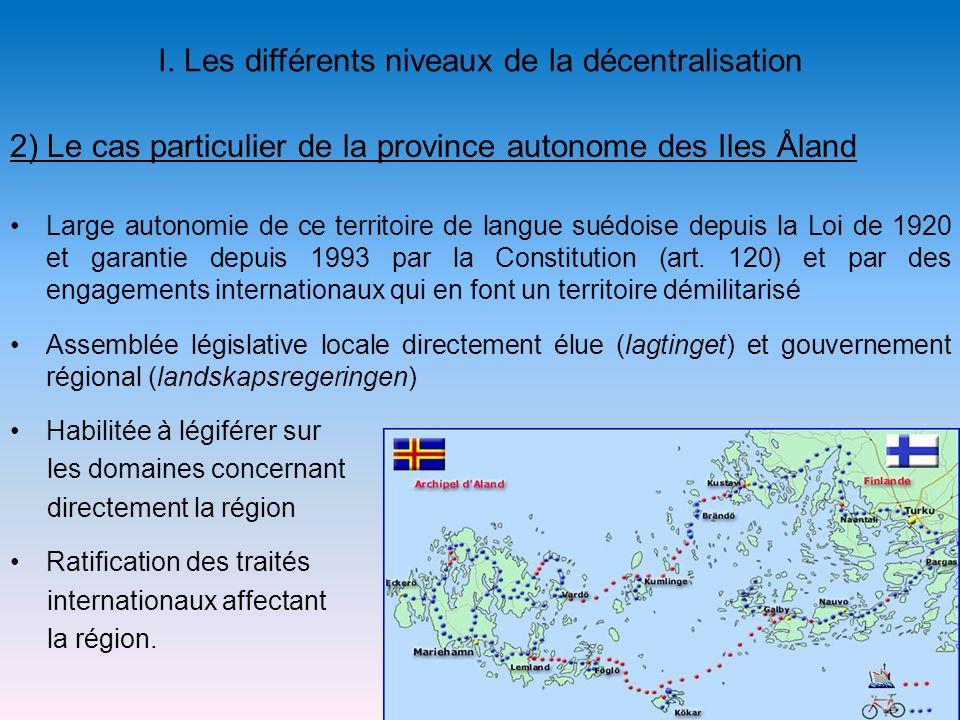 I. Les différents niveaux de la décentralisation 2) Le cas particulier de la province autonome des Iles Åland Large autonomie de ce territoire de lang