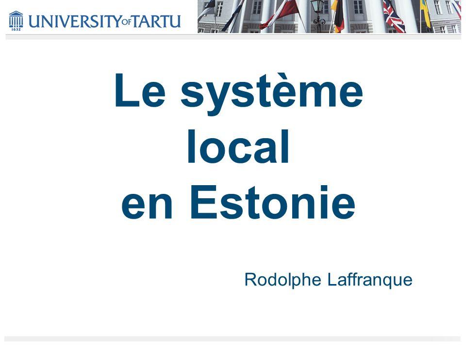 Le système local en Estonie Rodolphe Laffranque
