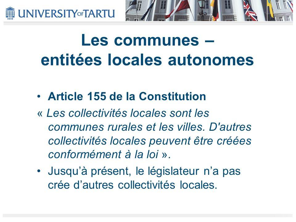 Les communes – entitées locales autonomes Article 155 de la Constitution « Les collectivités locales sont les communes rurales et les villes. D'autres