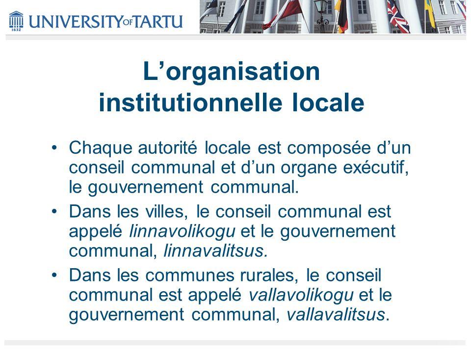 Lorganisation institutionnelle locale Chaque autorité locale est composée dun conseil communal et dun organe exécutif, le gouvernement communal. Dans
