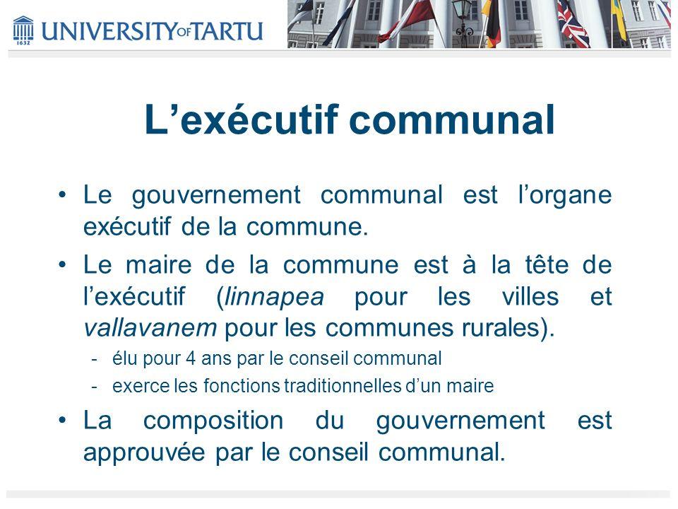 Lexécutif communal Le gouvernement communal est lorgane exécutif de la commune. Le maire de la commune est à la tête de lexécutif (linnapea pour les v