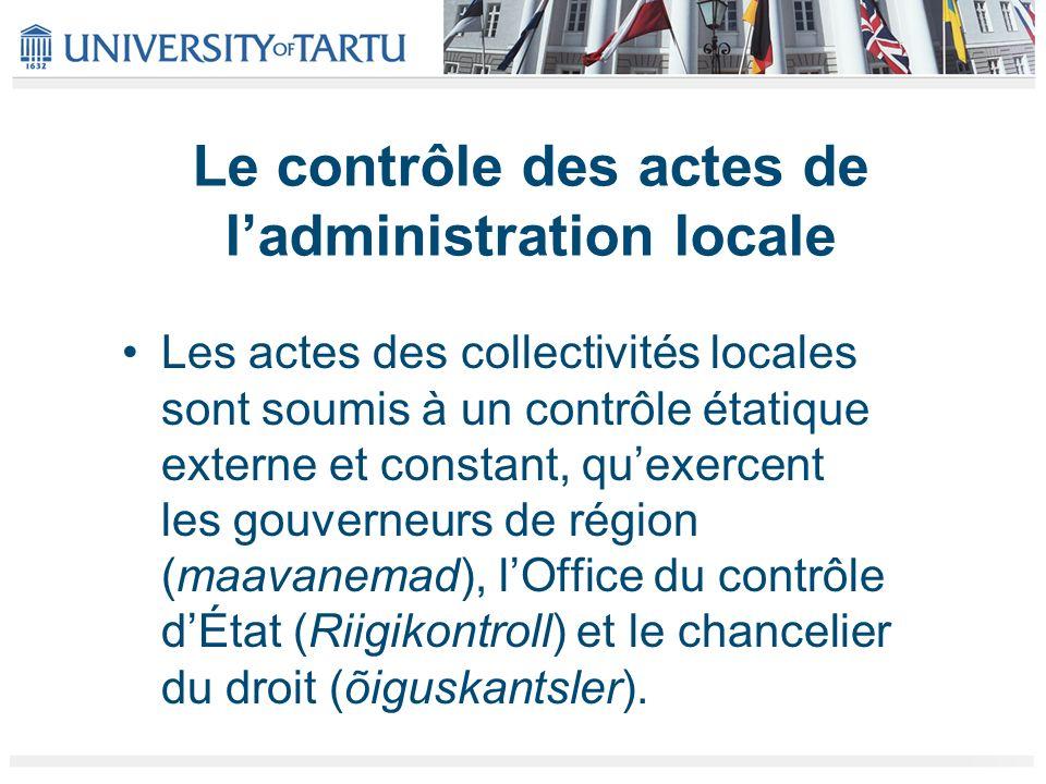 Le contrôle des actes de ladministration locale Les actes des collectivités locales sont soumis à un contrôle étatique externe et constant, quexercent