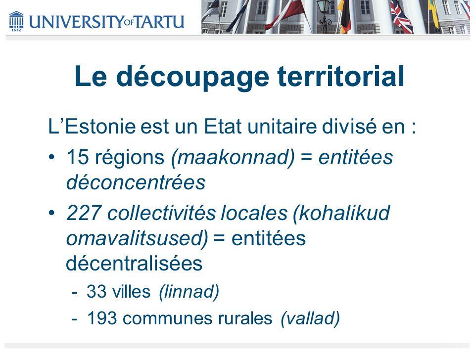 Le découpage territorial LEstonie est un Etat unitaire divisé en : 15 régions (maakonnad) = entitées déconcentrées 227 collectivités locales (kohaliku