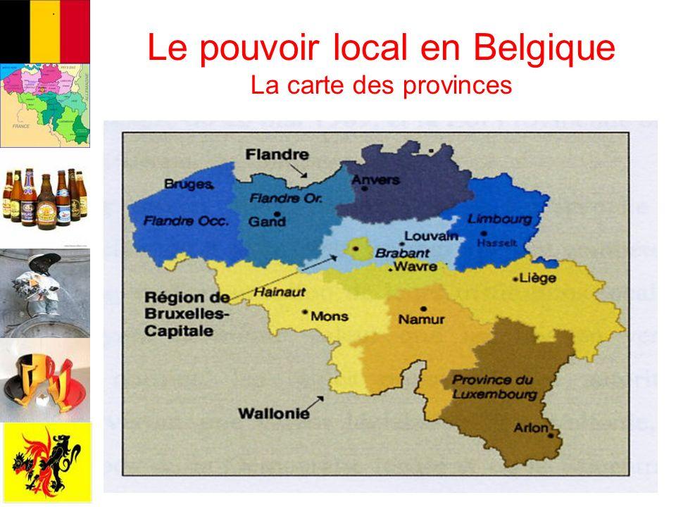 Le pouvoir local en Belgique La carte des provinces.