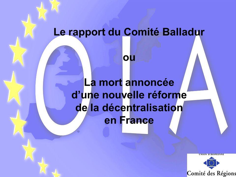Le rapport du Comité Balladur ou La mort annoncée dune nouvelle réforme de la décentralisation en France