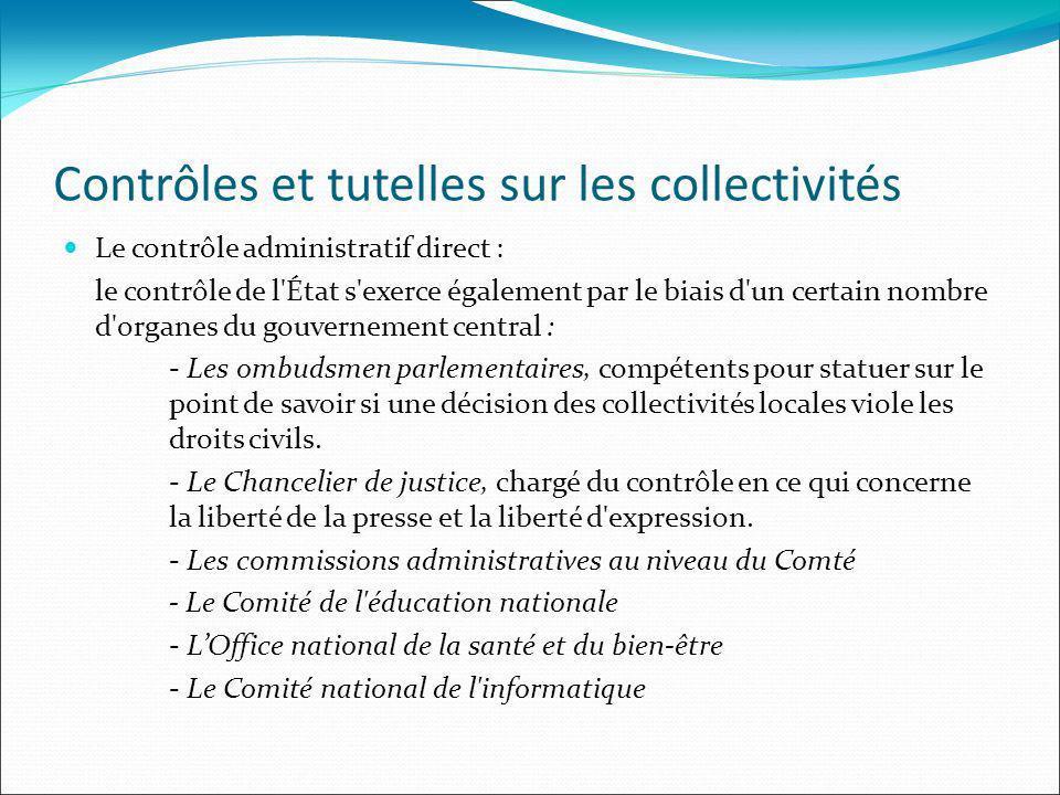 Contrôles et tutelles sur les collectivités Le contrôle administratif direct : le contrôle de l'État s'exerce également par le biais d'un certain nomb