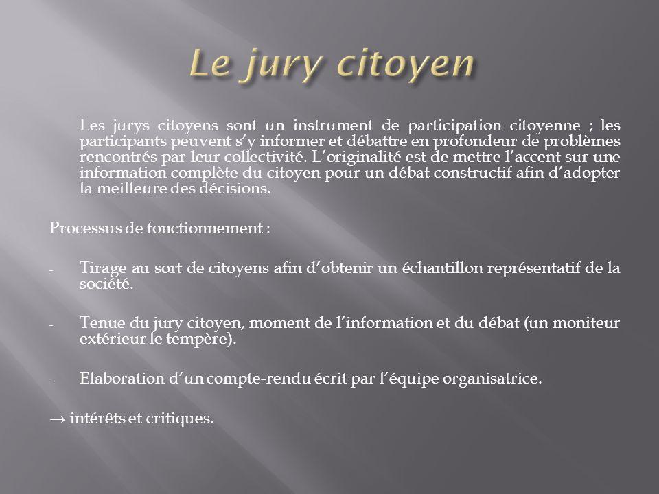 Les jurys citoyens sont un instrument de participation citoyenne ; les participants peuvent sy informer et débattre en profondeur de problèmes rencont