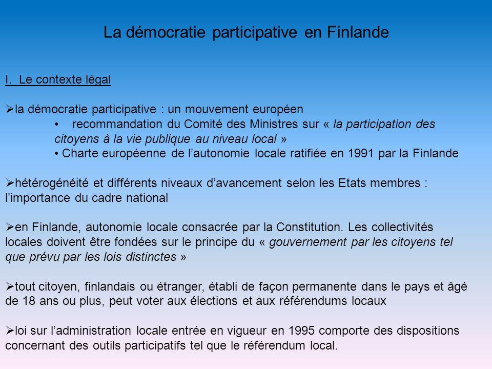 La démocratie participative en Finlande I. Le contexte légal la démocratie participative : un mouvement européen recommandation du Comité des Ministre