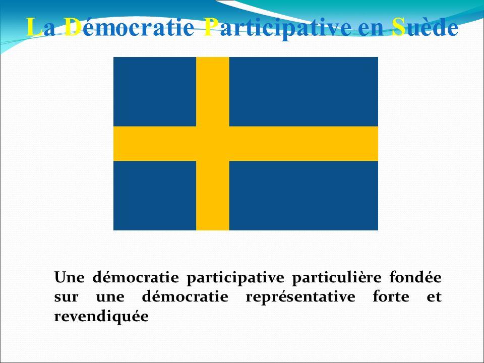 La Démocratie Participative en Suède Une démocratie participative particulière fondée sur une démocratie représentative forte et revendiquée