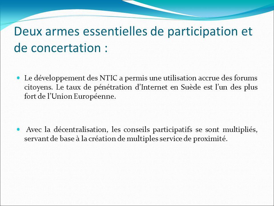 Deux armes essentielles de participation et de concertation : Le développement des NTIC a permis une utilisation accrue des forums citoyens. Le taux d