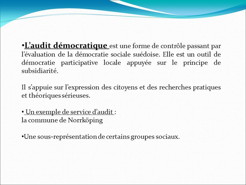 Laudit démocratique est une forme de contrôle passant par lévaluation de la démocratie sociale suédoise. Elle est un outil de démocratie participative