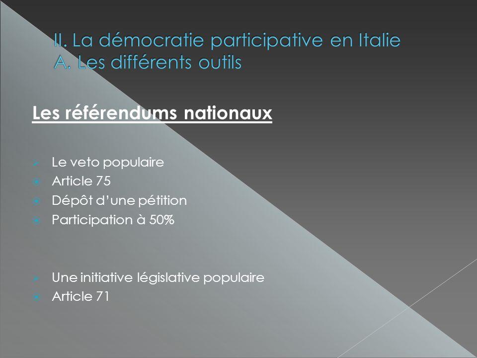 Les référendums nationaux Le veto populaire Article 75 Dépôt dune pétition Participation à 50% Une initiative législative populaire Article 71