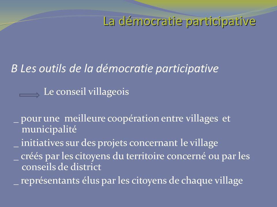 B Les outils de la démocratie participative Le conseil villageois _ pour une meilleure coopération entre villages et municipalité _ initiatives sur de