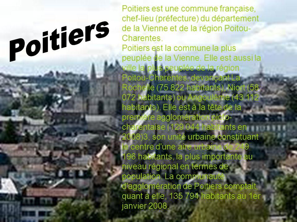 Poitiers est une commune française, chef-lieu (préfecture) du département de la Vienne et de la région Poitou- Charentes. Poitiers est la commune la p