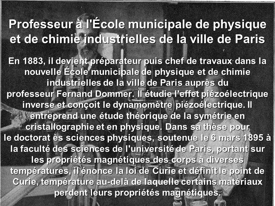 Professeur à l École municipale de physique et de chimie industrielles de la ville de Paris En 1883, il devient préparateur puis chef de travaux dans la nouvelle École municipale de physique et de chimie industrielles de la ville de Paris auprès du professeur Fernand Dommer.