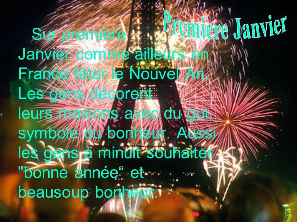 Sur première Janvier comme ailleurs en France fêter le Nouvel An. Les gens décorent leurs maisons avec du gui, symbole du bonheur. Aussi les gens à mi