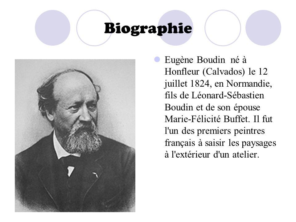 Biographie Eugène Boudin né à Honfleur (Calvados) le 12 juillet 1824, en Normandie, fils de Léonard-Sébastien Boudin et de son épouse Marie-Félicité B