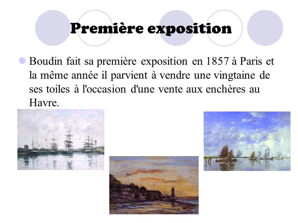 Première exposition Boudin fait sa première exposition en 1857 à Paris et la même année il parvient à vendre une vingtaine de ses toiles à l'occasion